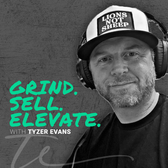 Grind Sell Elevate - Podcast by Tyzer Evans